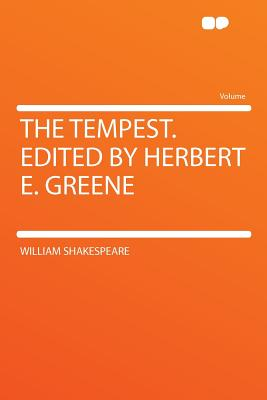 The Tempest. Edited by Herbert E. Greene - Shakespeare, William