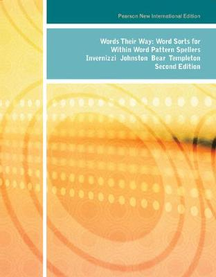 Words Their Way: Word Sorts for Within Word Pattern Spellers - Invernizzi, Marcia R., and Johnston, Francine R., and Bear, Donald R.