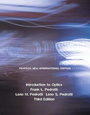 Introduction to Optics - Pedrotti, Frank L., and Pedrotti, Leno M., and Pedrotti, Leno S.