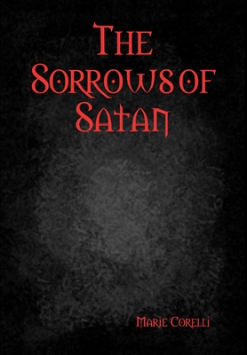 The Sorrows of Satan - Corelli, Marie