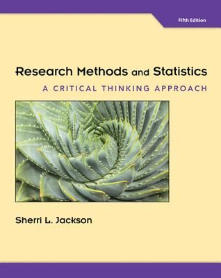 Research Methods and Statistics: A Critical Thinking Approach - Jackson, Sherri