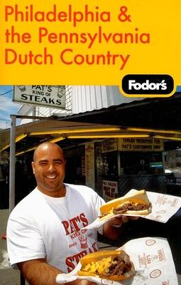 Fodor's Philadelphia & the Pennsylvania Dutch Country - Fodor's (Creator)