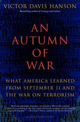 An Autumn of War: What America Learned from September 11 and the War on Terrorism - Hanson, Victor Davis