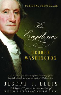 His Excellency: George Washington - Ellis, Joseph J