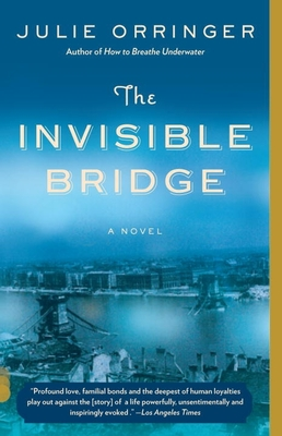 The Invisible Bridge - Orringer, Julie