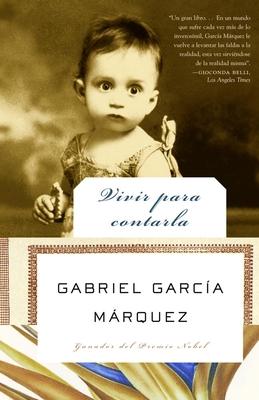 Vivir Para Contarla - Garcia Marquez, Gabriel