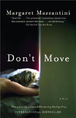 Don't Move - Mazzantini, Margaret, and Cullen, John (Translated by)