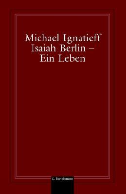 Isaiah Berlin - Ein Leben - Ignatieff, Michael