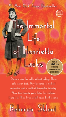 The Immortal Life of Henrietta Lacks - Skloot, Rebecca