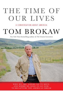 The Time of Our Lives - Brokaw, Tom