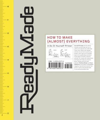 Readymade: How to Make [Almost] Everything: A Do-It-Yourself Primer - Francis, Kate (Illustrator), and Cross, Jeffery (Photographer), and Hawthorne, Grace