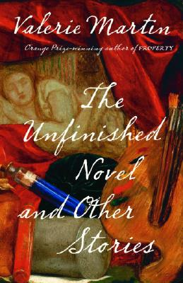 The Unfinished Novel and Other Stories - Martin, Valerie