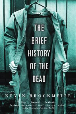 The Brief History of the Dead - Brockmeier, Kevin