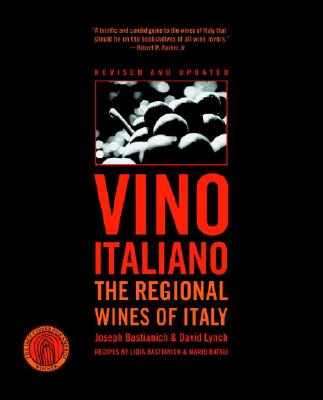 Vino Italiano: The Regional Wines of Italy - Bastianich, Joseph, and Lynch, David, and Puccinelli, Alessandro (Photographer)