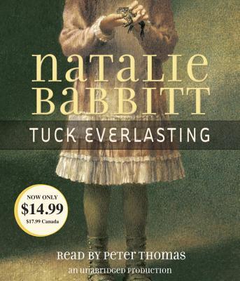 Tuck Everlasting - Babitt, Natalie, and Babbitt, Natalie, and Thomas, Peter (Read by)