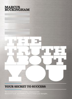 The Truth about You: Your Secret to Success - Buckingham, Marcus
