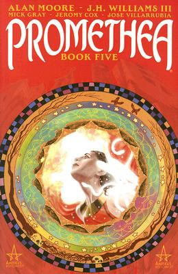 Promethea: Book 5 - Moore, Alan, and Gray, Mick (Contributions by), and Cox, Jeromy (Contributions by), and Villarrubia, Jose (Contributions by)