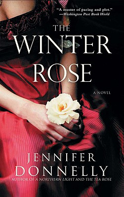 The Winter Rose - Donnelly, Jennifer
