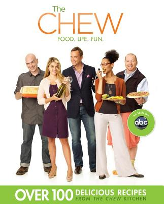 The Chew: Food. Life. Fun. - Kaminsky, Peter (Editor), and Archer, Ashley (Editor)