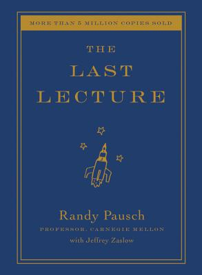 The Last Lecture - Pausch, Randy, and Singer, Erik (Read by), and Zaslow, Jeffrey