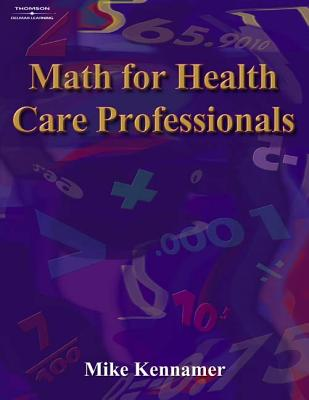 Math for Health Care Professionals - Kennamer, Mike, and Kennamer, Michael