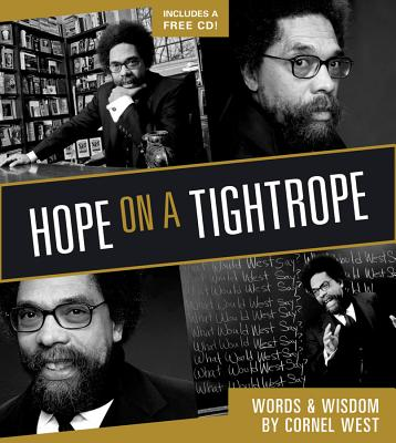 Hope on a Tightrope: Words & Wisdom - West, Cornel, Professor