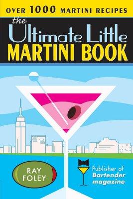 The Ultimate Little Martini Book -