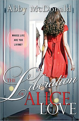The Liberation of Alice Love - McDonald, Abby