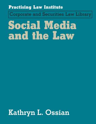 Social Media and the Law - Ossian, Kathryn L