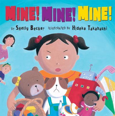 Mine! Mine! Mine! - Becker, Shelly