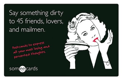 Say Something Dirty to 45 Friends, Lovers, and Mailmen: Postcards to Express All Your Most Loving and Perverted Thoughts -