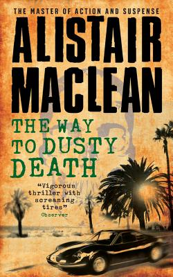 The Way to Dusty Death - MacLean, Alistair