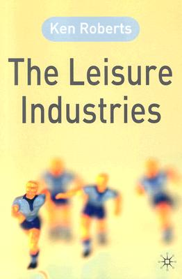 The Leisure Industries - Roberts, Kenneth