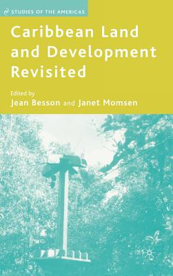 Caribbean Land and Development Revisited - Besson, Jean (Editor), and Momsen, Janet (Editor)
