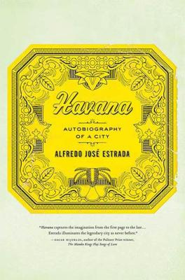 Havana: Autobiography of a City - Estrada, Alfredo Jose