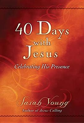 40 Days with Jesus: Celebrating His Presence - Young, Sarah