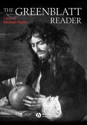 The Greenblatt Reader - Greenblatt, Stephen J, Professor, and Payne, Michael (Editor)
