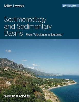 Sedimentology and Sedimentary Basins: from Turbulence to Tectonics - Leeder, Mike R.