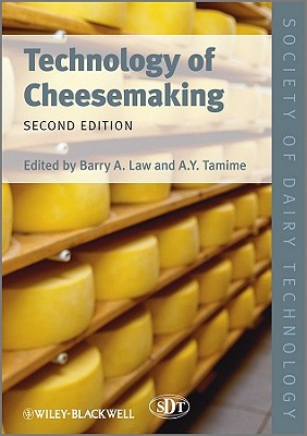 Technology of Cheesemaking - Law, Barry A (Editor), and Tamime, A Y (Editor)