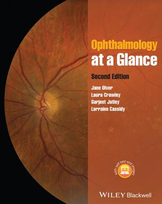 Ophthalmology at a Glance - Olver, Jane, and Crawley, Laura, and Jutley, Gurjeet