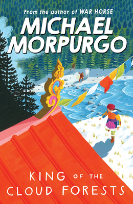 King of the Cloud Forests - Morpurgo, Michael, M.B.E.