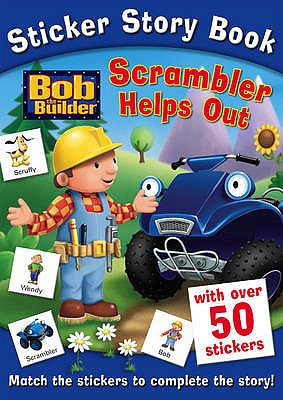 Bob the Builder Sticker Story Book: Scrambler Helps Out -