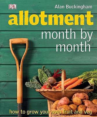 Allotment Month by Month - Buckingham, Alan