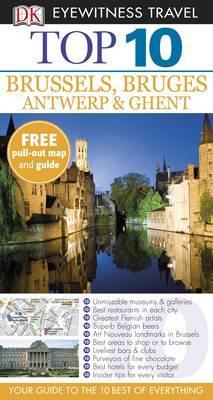 Top 10 Brussels & Bruges, Antwerp & Ghent. - Mason, Antony