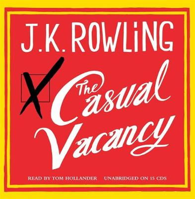 The Casual Vacancy - Rowling, J. K., and Hollander, Tom (Read by)