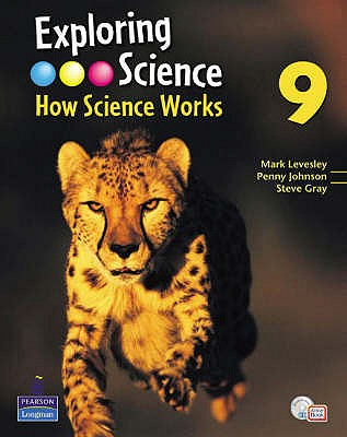 Exploring Science : How Science Works Year 9: Student Book with ActiveBook - Levesley, Mark, and Johnson, Penny, and Gray, Steve
