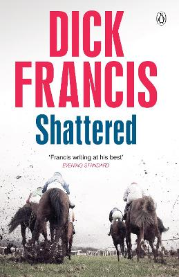 Shattered - Francis, Dick