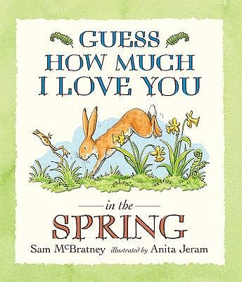 Guess How Much I Love You in the Spring - McBratney, Sam