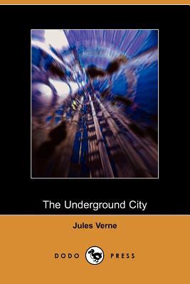 The Underground City - Verne, Jules