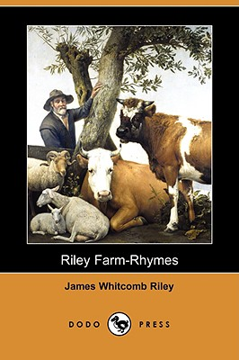 Riley Farm-Rhymes (Dodo Press) - Riley, James Whitcomb